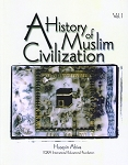 History of Muslim Civilization, A Vol. 1