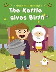The Kettle Gives Birth