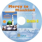 Teacher's Manual: Mercy to Mankind Life in Madinah Grade 6 - CD-ROM