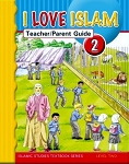 I Love Islam Teacher/Parent Guide:Level2