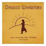 Out Seeing the Fields-Dawud Wharnsby