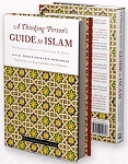 A THINKING PERSON'S GUIDE TO ISLAM : THE ESSENCE OF ISLAM IN 12 VERSES FROM THE QUR'AN