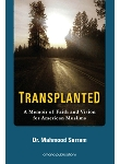 Transplanted, A Memoir of Faith and Visi