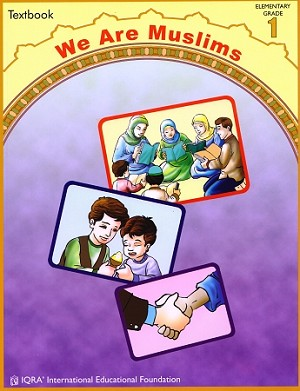 We Are Muslims: Elementary Grade 1 (Textbook)