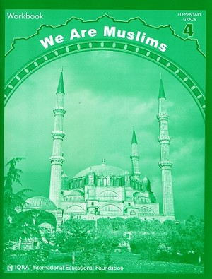 We Are Muslims: Elementary Grade 4 (WB)
