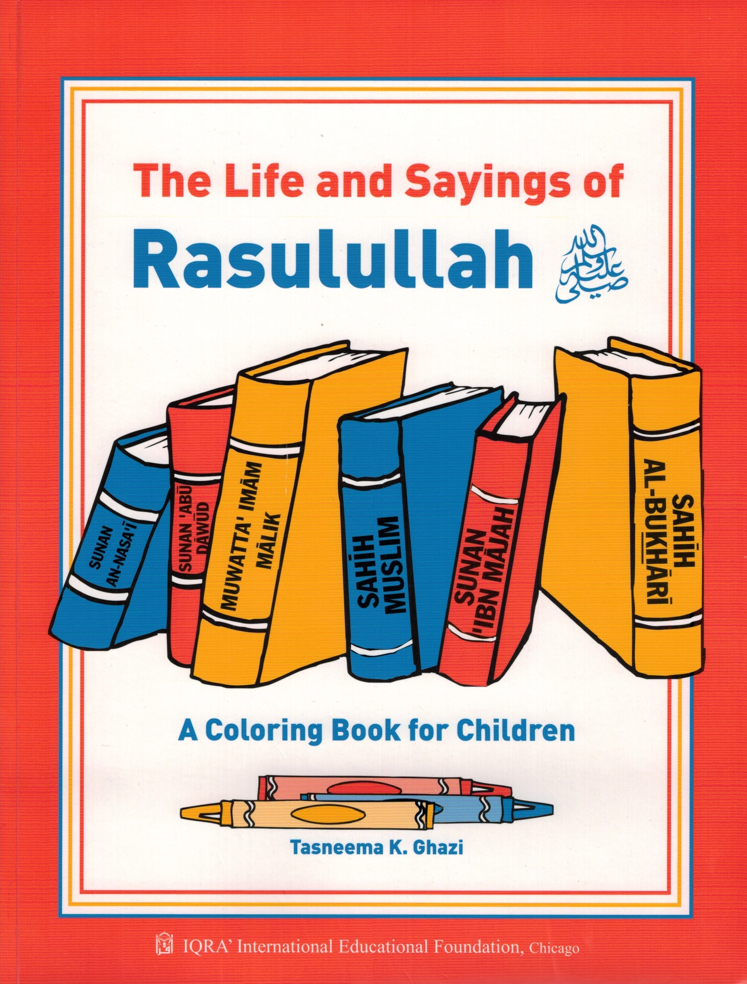 The Life and Sayings of Rasulullah A Coloring Book for Children