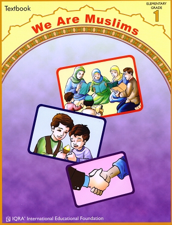 We Are Muslims: Elementary Grade 1 Textbook