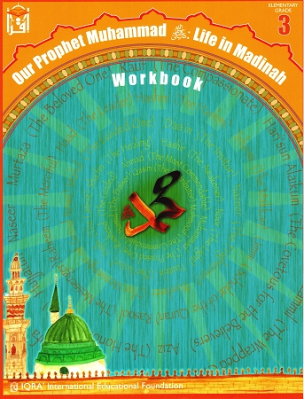 Our Prophet Life in Madinah Workbook