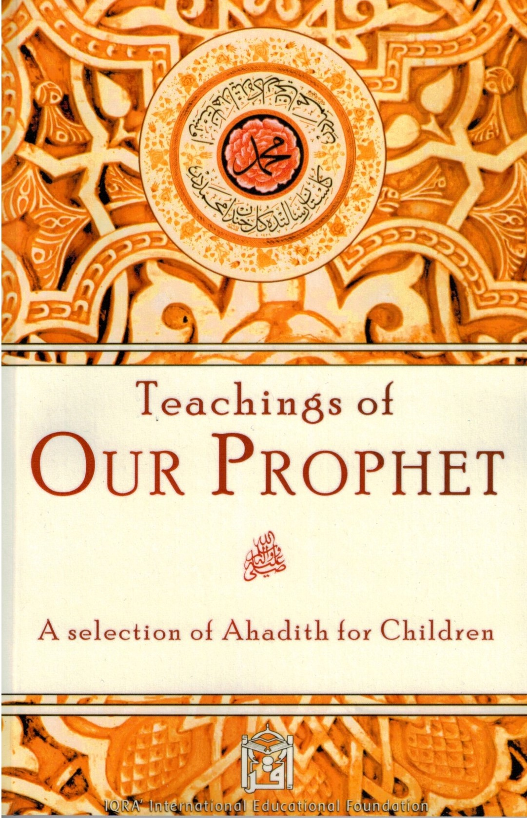 Teachings of Our Prophet: Selection of Ahadith for Children