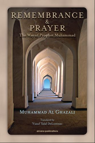 Remembrance and Prayer: The Way of the Prophet Muhammad