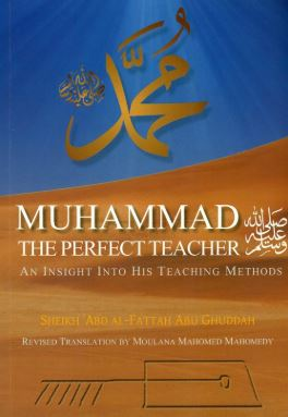 Muhammad The Perfect Teacher