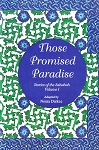 Those Promised Paradise: Stories of the Sahabah Volume 1