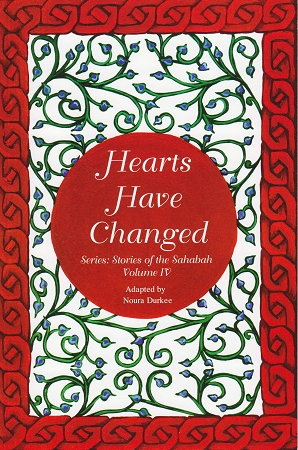 Hearts Have Changed-Stories of Sahabh Volume IV