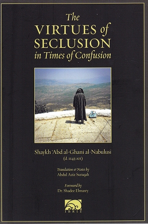 Virtues of Seclusion in time of