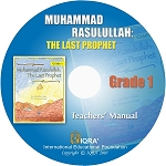 Teacher's Manual: Muhammad Rasulullah the last Prophet Grade 1 - CD-ROM