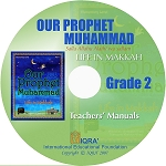 Teacher's Manual: Our Prophet Muhammad Life in Makkah Grade 2 CD-ROM
