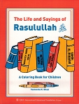 The Life and Sayings of Rasulullah Coloring Book