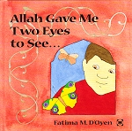 Allah Gave Me Two Eyes to See..