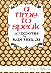 A Time to Speak: Anecdotes from Sadi Shirazi