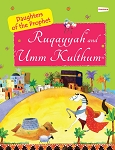 Ruquayyah and Umm Kulthum: The