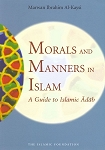 Morals And Manners in Islam: A Guide to Islamic Adab