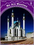 We Are Muslims: Grade 5 (Textbook)