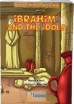 Ibrahim (A) and the Idols: Stories of the Messengers of Allah
