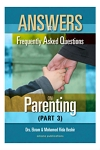 Answers to F.A.Q. on Parenting - Part 3