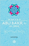 Abu Bakr As-Siddiq The Age of Bliss