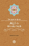 Ali Ibn Abi Talib The Age of Bliss