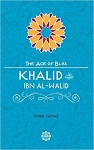 Khalid Ibn Al-Walid The Age of Bliss