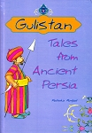 Gulistan: Tales from ancient Persia