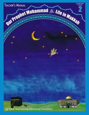 Teacher's Manual: Our Prophet Muhammad Life in Makkah Grade 2 -Spiral Binding