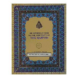 An Introduction To The Contents Of Quran