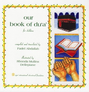 Our Book of Du'a' for Children