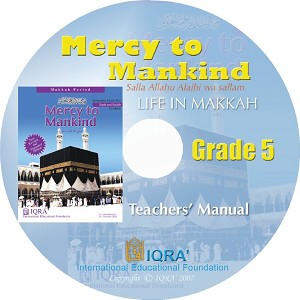 Teacher's Manual: Mercy to Mankind Life in Makkah Grade 5 - CD-ROM
