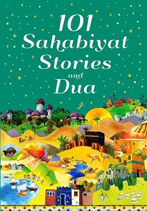 101 Sahabiyat Stories and Dua-H
