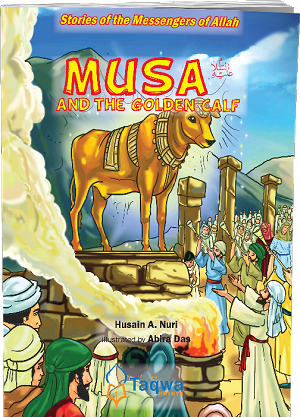 Musa (A) and the Golden Calf: Stories of the Messengers of Allah