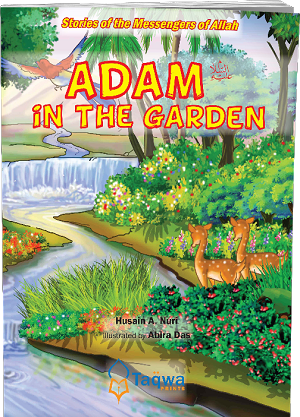 Adam (A) in the Garden: Stories of the Messengers of Allah