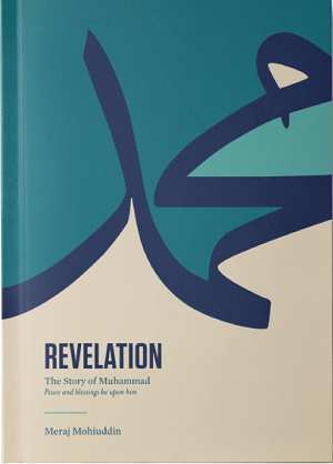 REVELATION: The Story of Muhammad (PBUH)