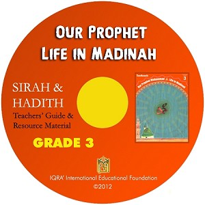 Teacher's Manual: Our Prophet Life in Madinah Grade 3 - CD-ROM